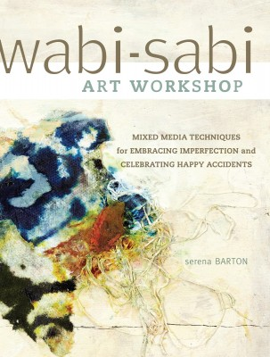 Wabi-Sabi art workshop book by Serena Barton